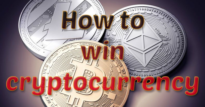 how to win cryptocurrency